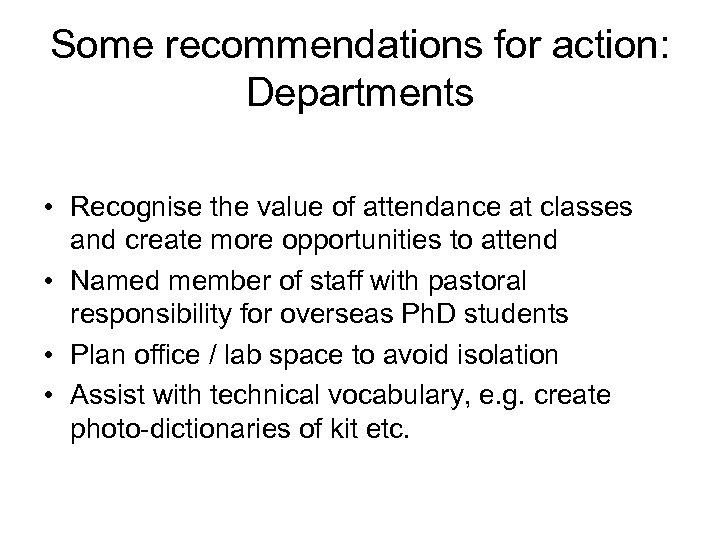 Some recommendations for action: Departments • Recognise the value of attendance at classes and