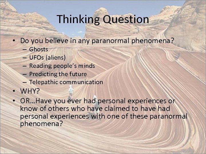 Thinking Question • Do you believe in any paranormal phenomena? – – – Ghosts