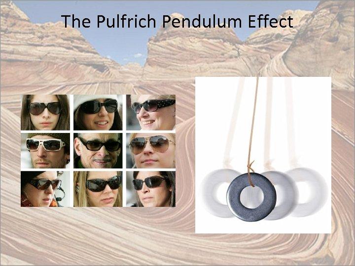 The Pulfrich Pendulum Effect