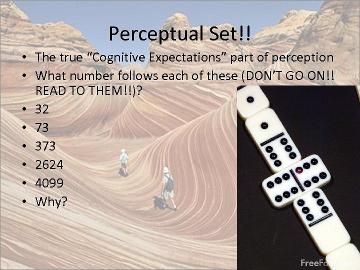 """Perceptual Set!! • The true """"Cognitive Expectations"""" part of perception • What number follows"""