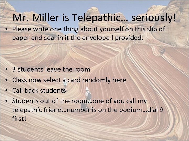 Mr. Miller is Telepathic… seriously! • Please write one thing about yourself on this