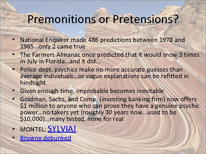 Premonitions or Pretensions? • National Enquirer made 486 predictions between 1978 and 1985…only 2