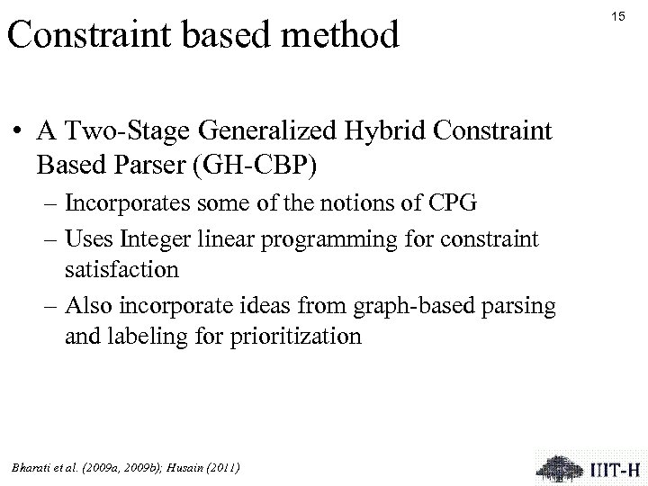 Constraint based method • A Two-Stage Generalized Hybrid Constraint Based Parser (GH-CBP) – Incorporates