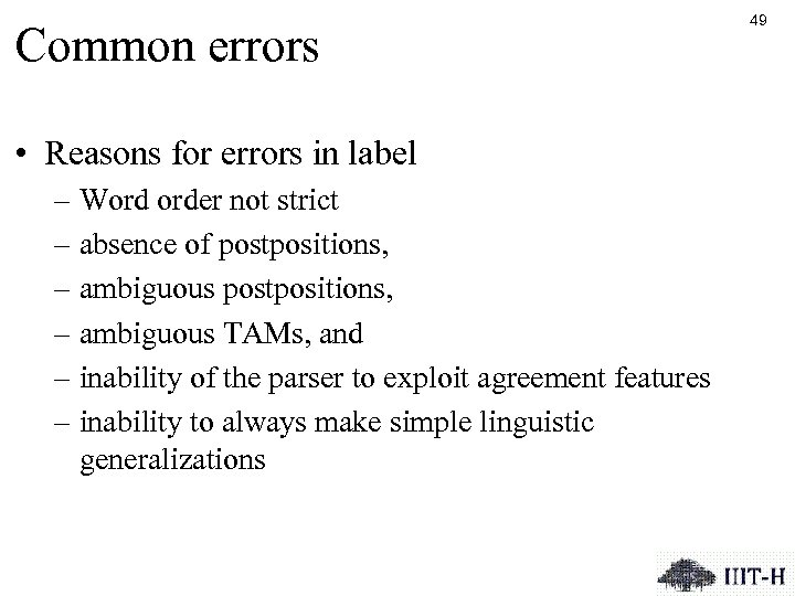 Common errors • Reasons for errors in label – Word order not strict –