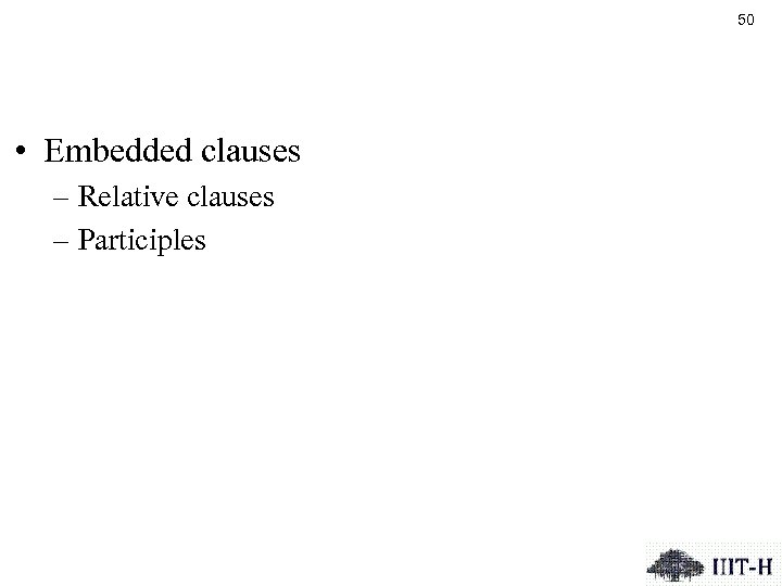 50 • Embedded clauses – Relative clauses – Participles