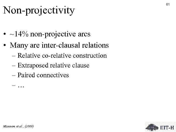 Non-projectivity • ~14% non-projective arcs • Many are inter-clausal relations – Relative co-relative construction
