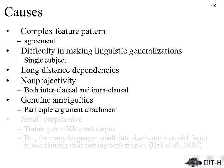 Causes • Complex feature pattern – agreement • Difficulty in making linguistic generalizations –