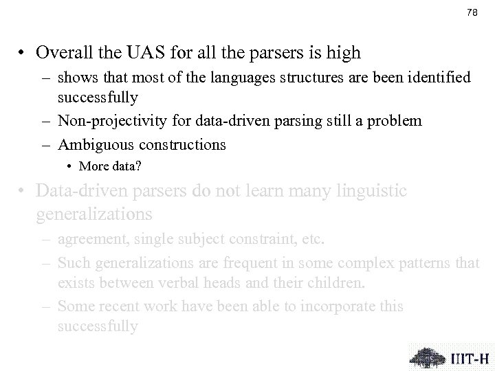 78 • Overall the UAS for all the parsers is high – shows that