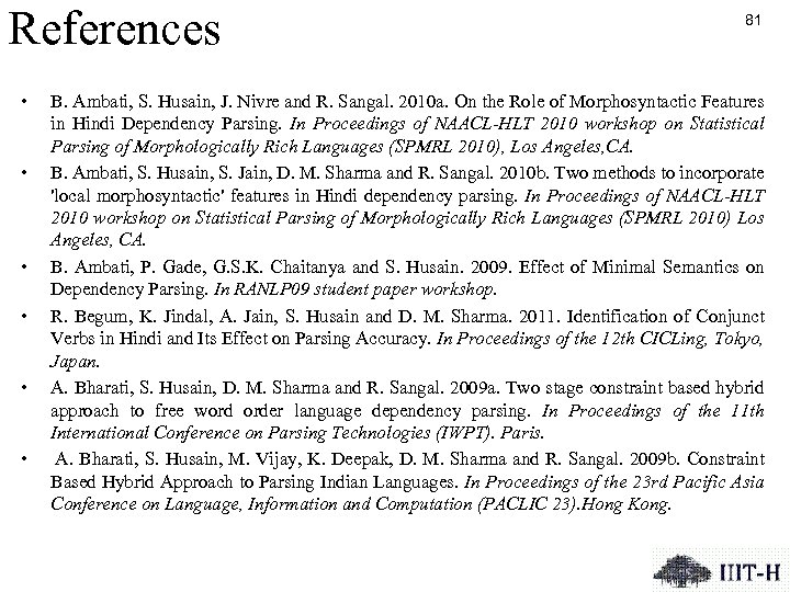 References • • • 81 B. Ambati, S. Husain, J. Nivre and R. Sangal.