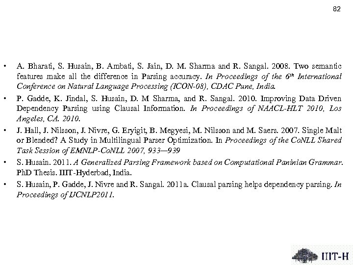 82 • • • A. Bharati, S. Husain, B. Ambati, S. Jain, D. M.