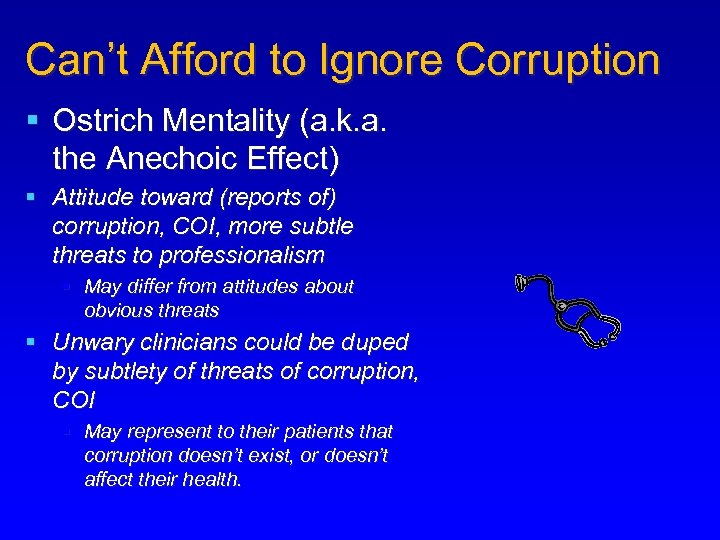Can't Afford to Ignore Corruption § Ostrich Mentality (a. k. a. the Anechoic Effect)