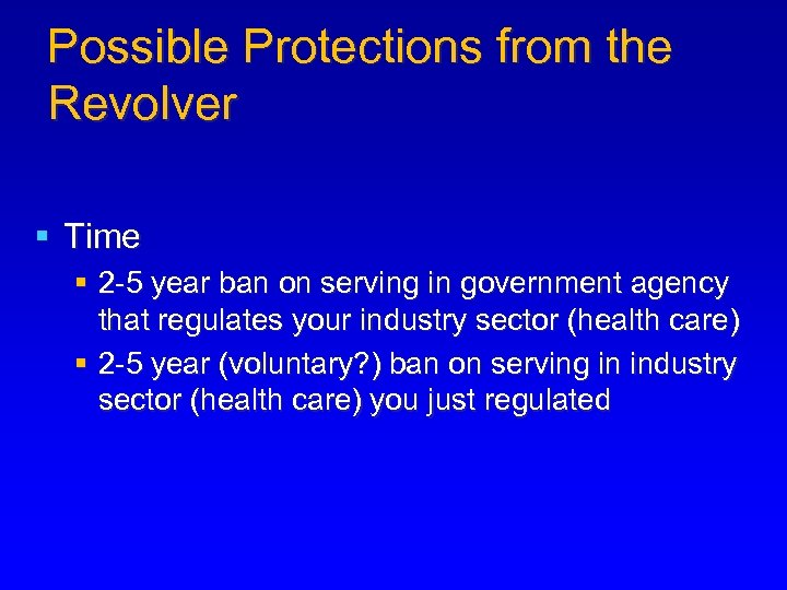 Possible Protections from the Revolver § Time § 2 -5 year ban on serving