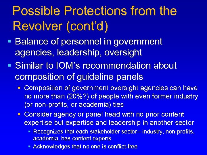 Possible Protections from the Revolver (cont'd) § Balance of personnel in government agencies, leadership,