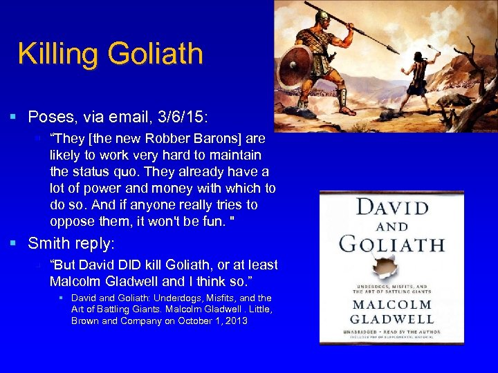 """Killing Goliath § Poses, via email, 3/6/15: § """"They [the new Robber Barons] are"""