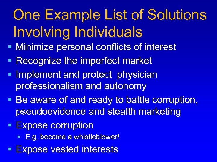 One Example List of Solutions Involving Individuals § § § Minimize personal conflicts of
