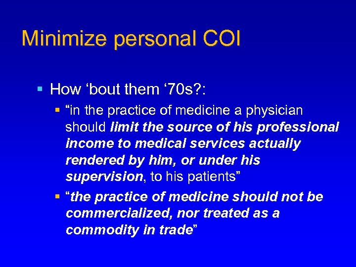 """Minimize personal COI § How 'bout them ' 70 s? : § """"in the"""