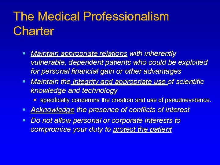 The Medical Professionalism Charter § Maintain appropriate relations with inherently vulnerable, dependent patients who