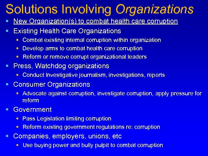 Solutions Involving Organizations § New Organization(s) to combat health care corruption § Existing Health