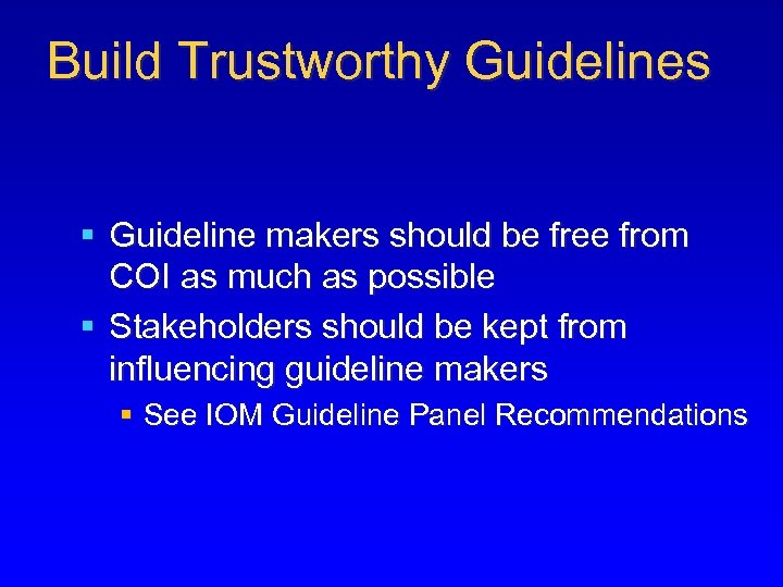 Build Trustworthy Guidelines § Guideline makers should be free from COI as much as