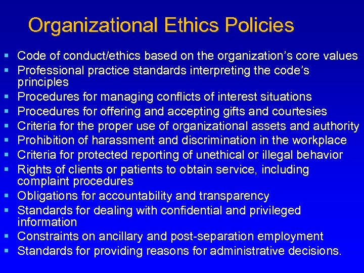 Organizational Ethics Policies § Code of conduct/ethics based on the organization's core values §