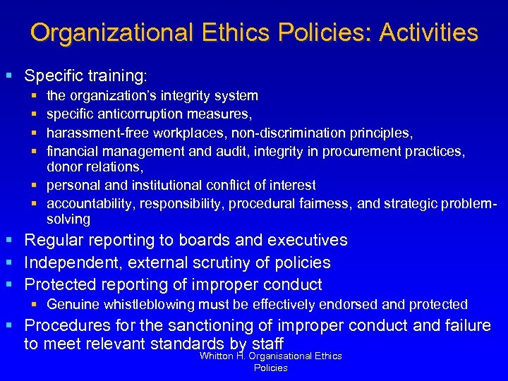 Organizational Ethics Policies: Activities § Specific training: § § the organization's integrity system specific