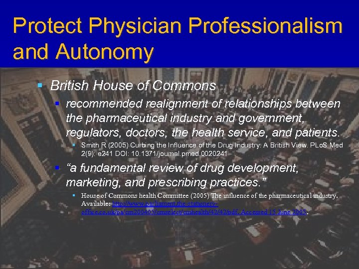 Protect Physician Professionalism and Autonomy § British House of Commons § recommended realignment of