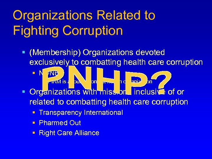 Organizations Related to Fighting Corruption § (Membership) Organizations devoted exclusively to combatting health care