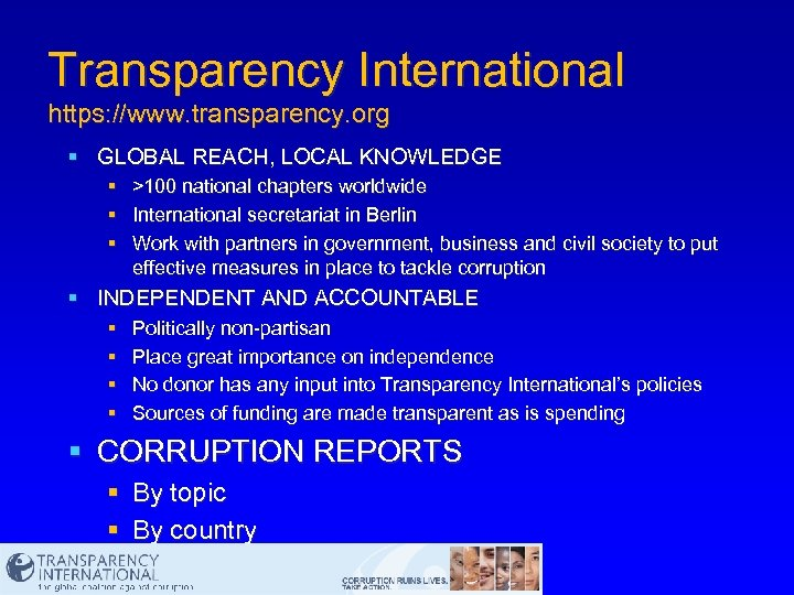 Transparency International https: //www. transparency. org § GLOBAL REACH, LOCAL KNOWLEDGE § § §