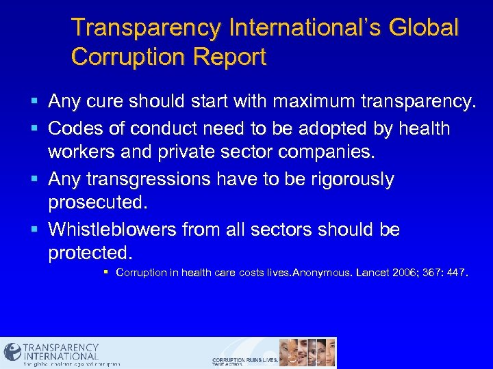 Transparency International's Global Corruption Report § Any cure should start with maximum transparency. §