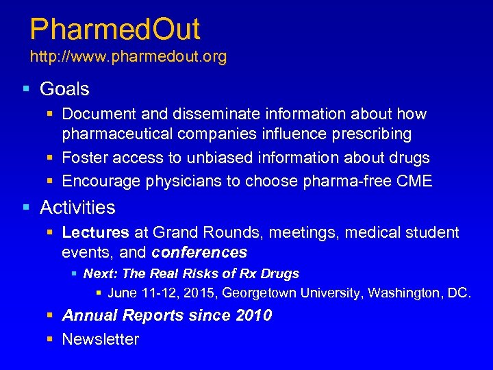 Pharmed. Out http: //www. pharmedout. org § Goals § Document and disseminate information about