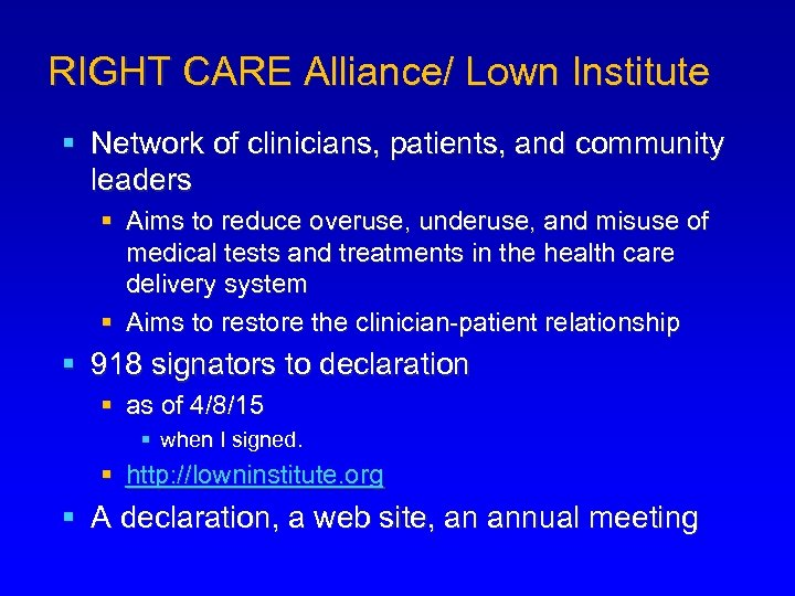 RIGHT CARE Alliance/ Lown Institute § Network of clinicians, patients, and community leaders §