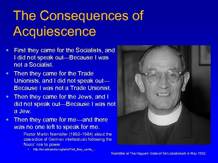 The Consequences of Acquiescence § First they came for the Socialists, and I did