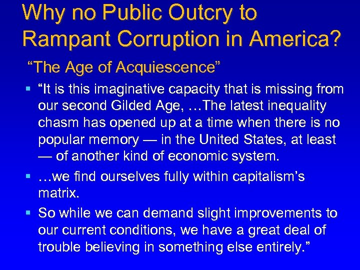 """Why no Public Outcry to Rampant Corruption in America? """"The Age of Acquiescence"""" §"""
