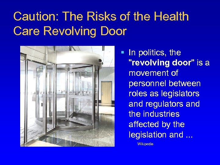Caution: The Risks of the Health Care Revolving Door § In politics, the