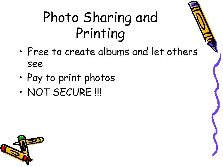 Photo Sharing and Printing • Free to create albums and let others see •