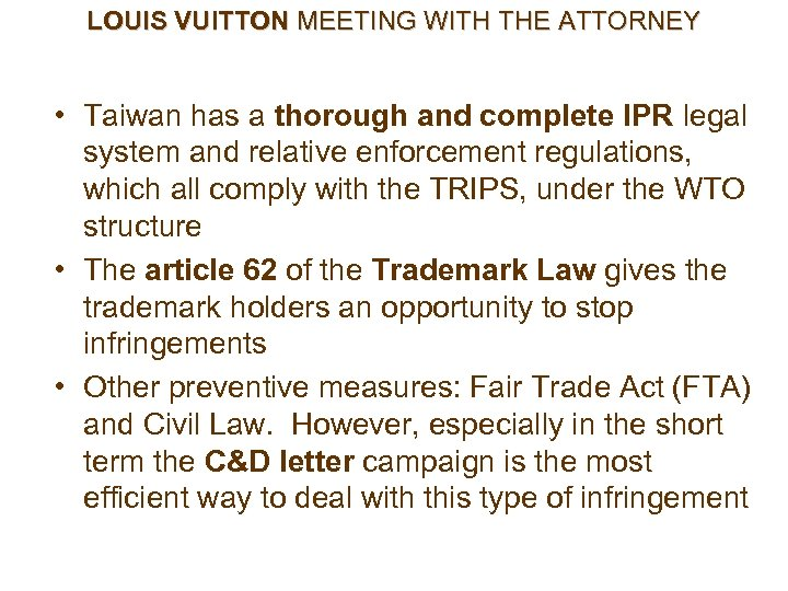 LOUIS VUITTON MEETING WITH THE ATTORNEY • Taiwan has a thorough and complete IPR