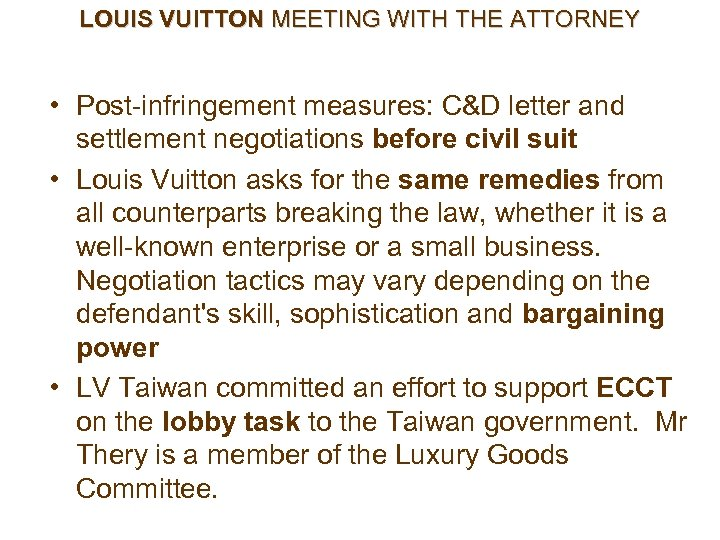 LOUIS VUITTON MEETING WITH THE ATTORNEY • Post-infringement measures: C&D letter and settlement negotiations