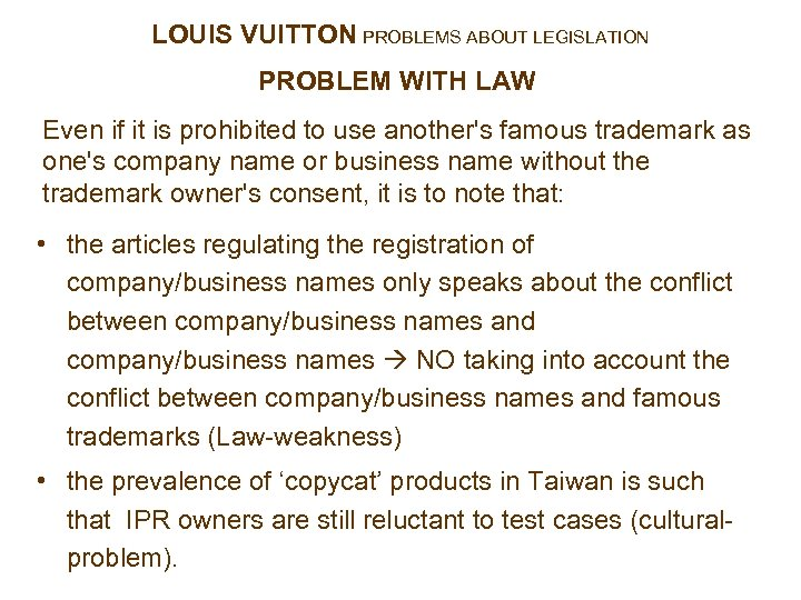 LOUIS VUITTON PROBLEMS ABOUT LEGISLATION PROBLEM WITH LAW Even if it is prohibited to