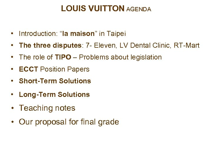 "LOUIS VUITTON AGENDA • Introduction: ""la maison"" in Taipei • The three disputes: 7"
