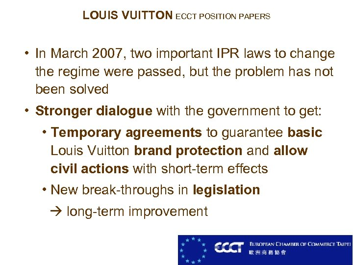 LOUIS VUITTON ECCT POSITION PAPERS • In March 2007, two important IPR laws to