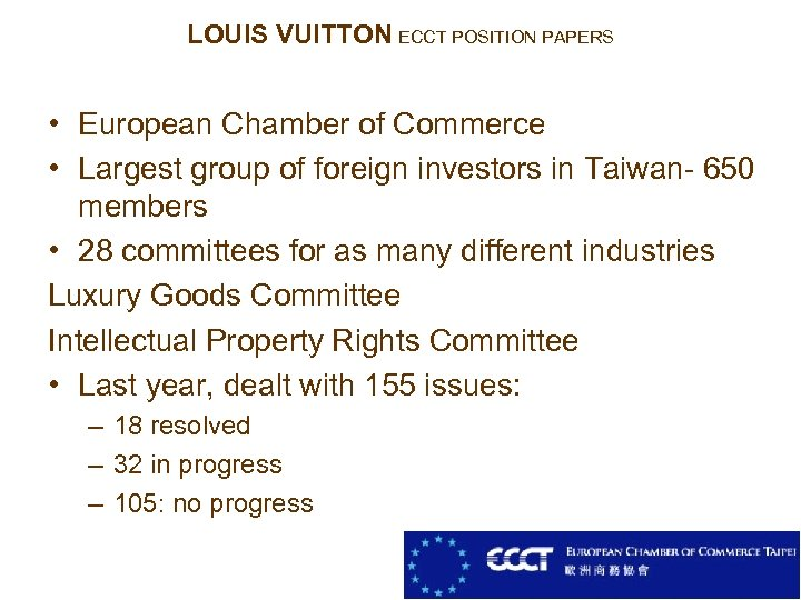 LOUIS VUITTON ECCT POSITION PAPERS • European Chamber of Commerce • Largest group of