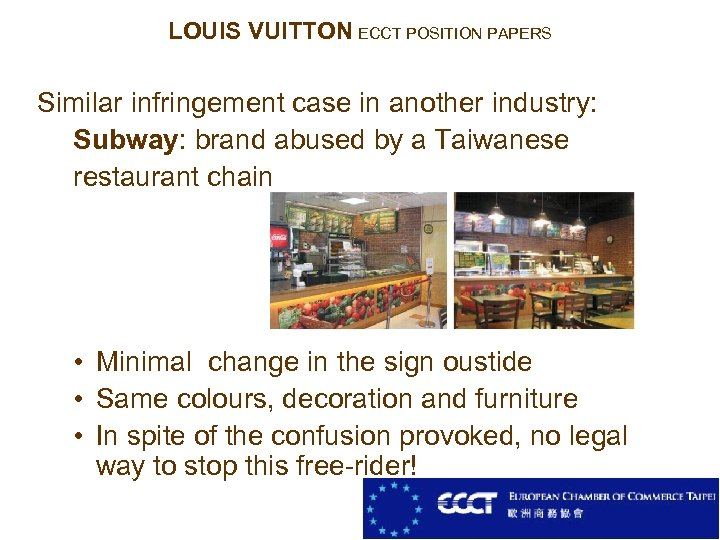 LOUIS VUITTON ECCT POSITION PAPERS Similar infringement case in another industry: Subway: brand abused