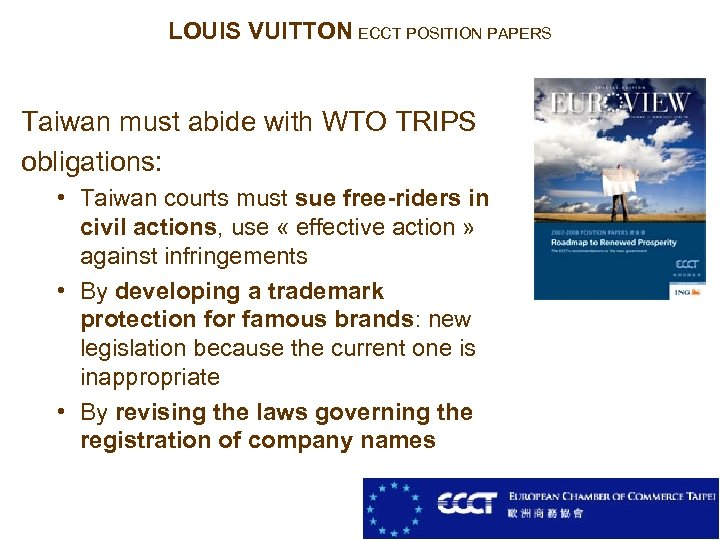 LOUIS VUITTON ECCT POSITION PAPERS Taiwan must abide with WTO TRIPS obligations: • Taiwan