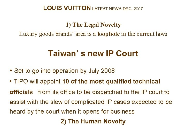 LOUIS VUITTON LATEST NEWS DEC. 2007 1) The Legal Novelty Luxury goods brands' area
