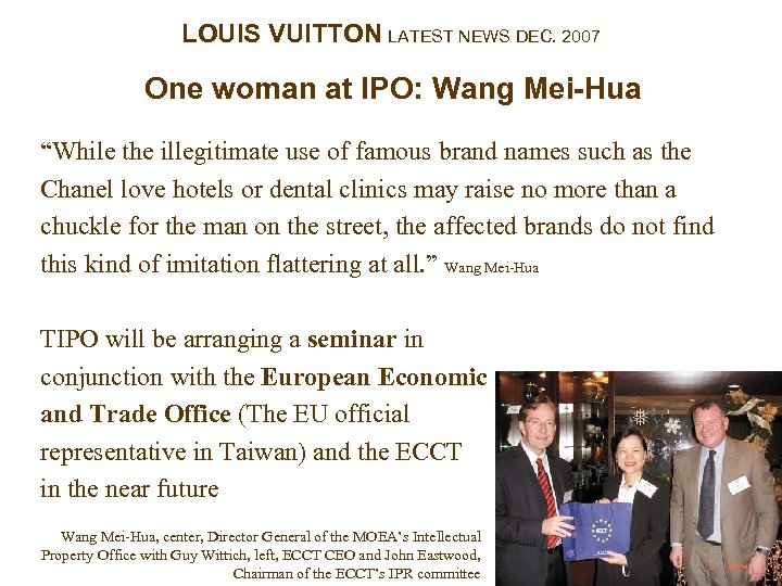 "LOUIS VUITTON LATEST NEWS DEC. 2007 One woman at IPO: Wang Mei-Hua ""While the"