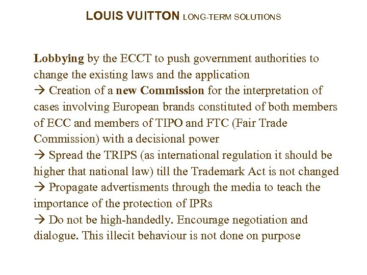 LOUIS VUITTON LONG-TERM SOLUTIONS Lobbying by the ECCT to push government authorities to change