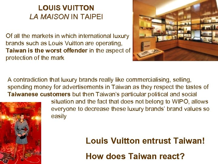 LOUIS VUITTON LA MAISON IN TAIPEI Of all the markets in which international luxury