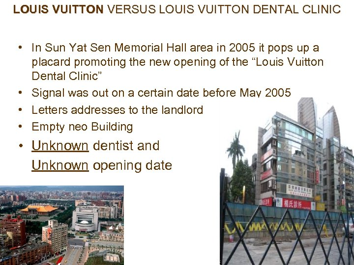 LOUIS VUITTON VERSUS LOUIS VUITTON DENTAL CLINIC • In Sun Yat Sen Memorial Hall