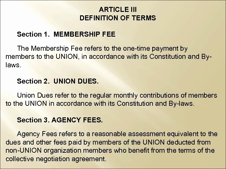 ARTICLE III DEFINITION OF TERMS Section 1. MEMBERSHIP FEE The Membership Fee refers to