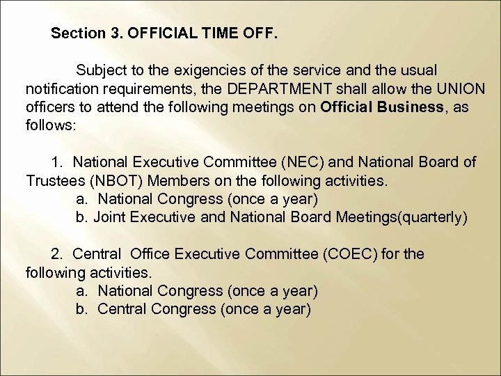 Section 3. OFFICIAL TIME OFF. Subject to the exigencies of the service and the